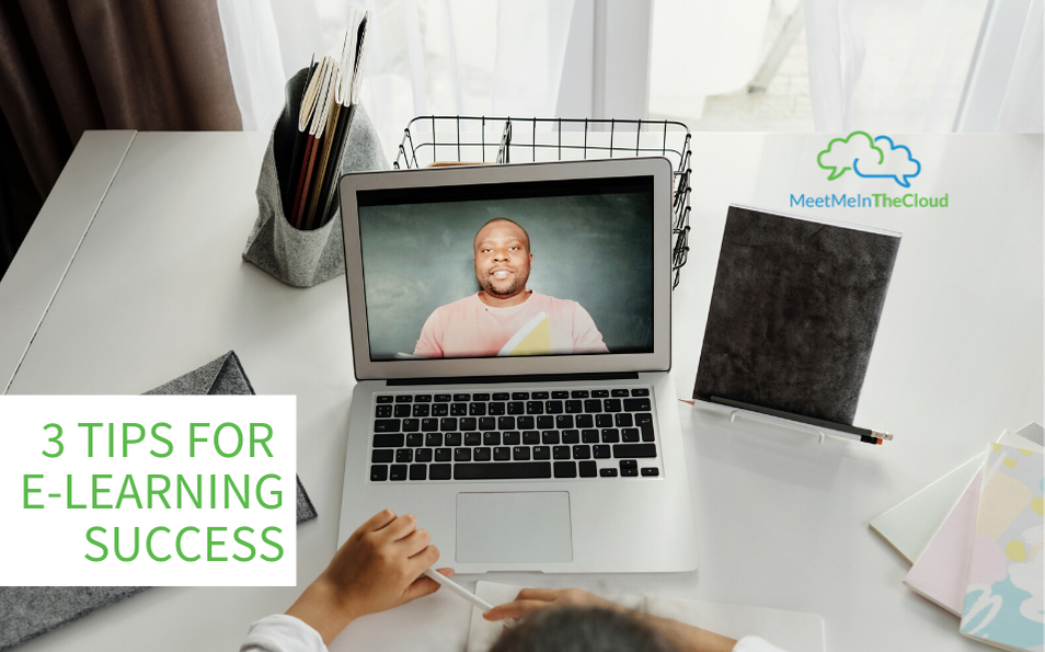 3 Tips for E-Learning Success
