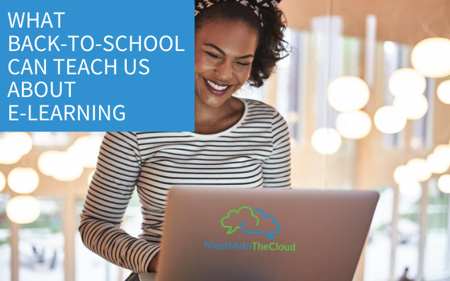 What Back-to-School Can Teach Us About E-Learning