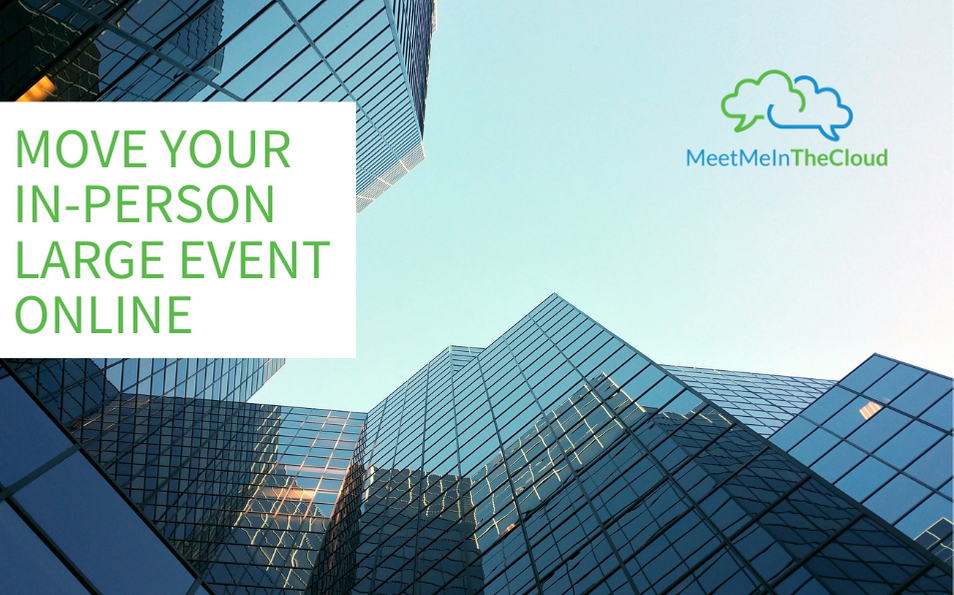 Move Your In-Person Large Event Online