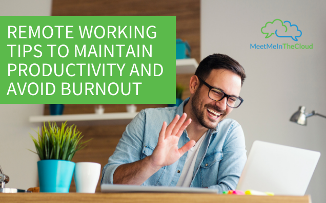 Remote Working Tips: Maintain Productivity and Avoid Burnout