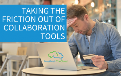 Taking the Friction Out of Collaboration Tools