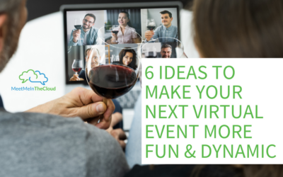 6 Ideas to Make Your Next Virtual Event More Fun & Dynamic