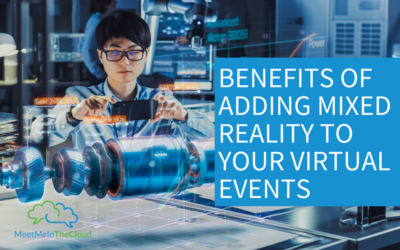 Benefits of Adding Mixed Reality to Your Virtual Events