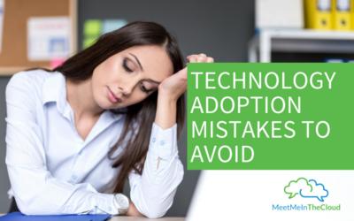 Technology Adoption Mistakes to Avoid