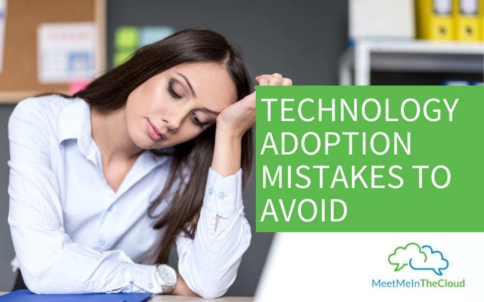 technology adoption mistakes