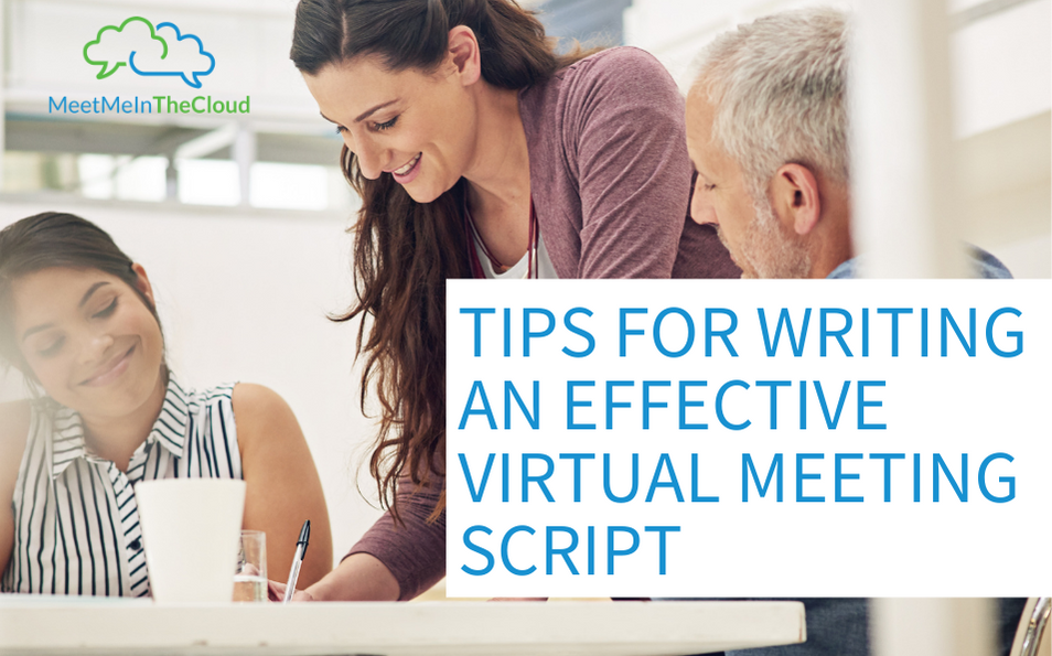 Tips for Writing an Effective Virtual Meeting Script