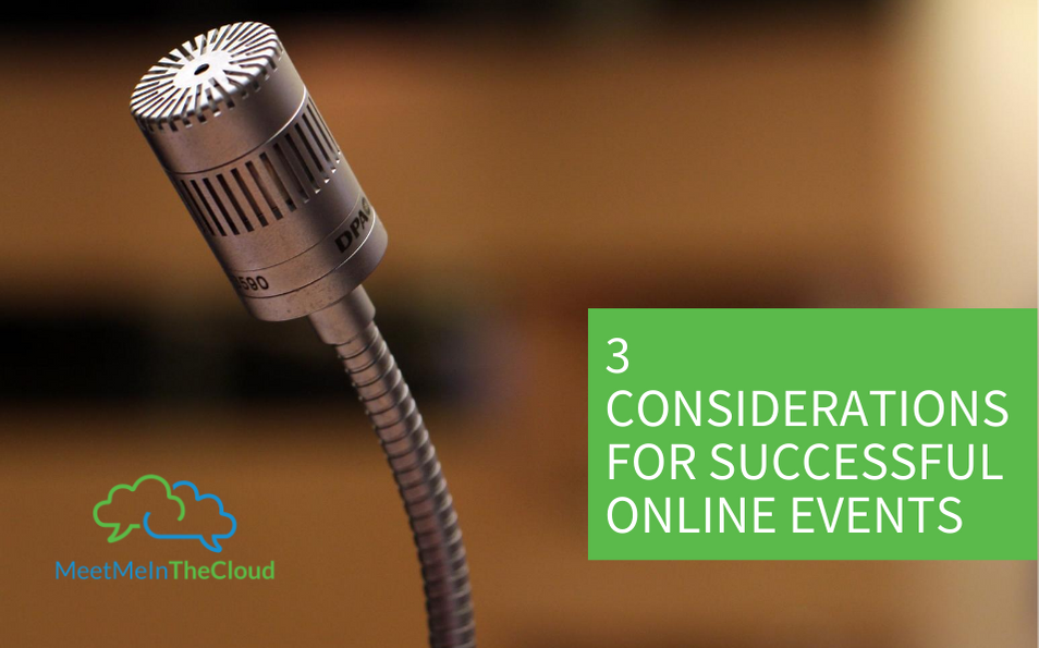 3 Considerations for Successful Online Events