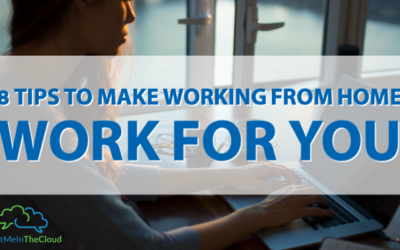 8 Tips To Make Working From Home Work For You