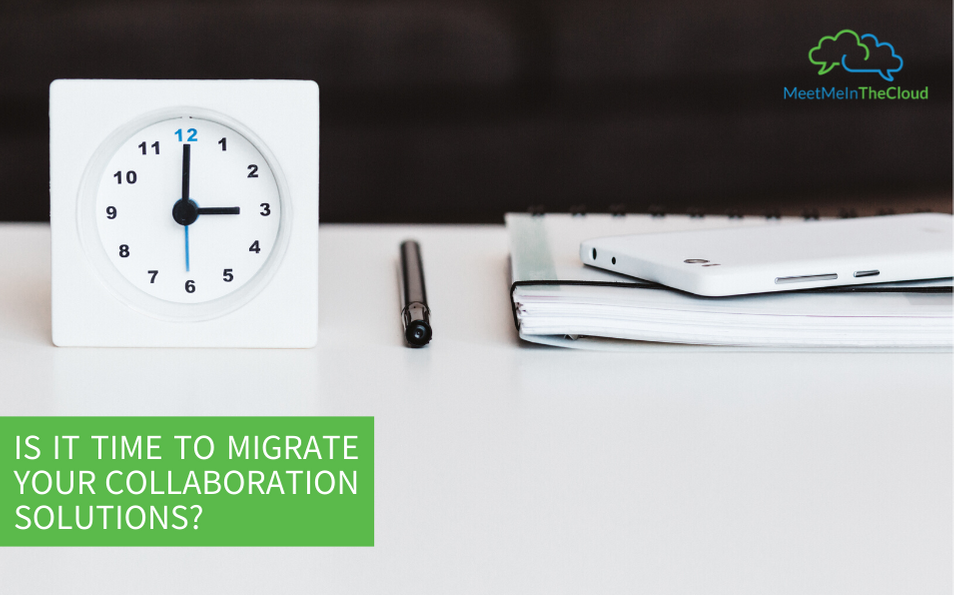 Is It Time to Migrate Your Collaboration Solution?