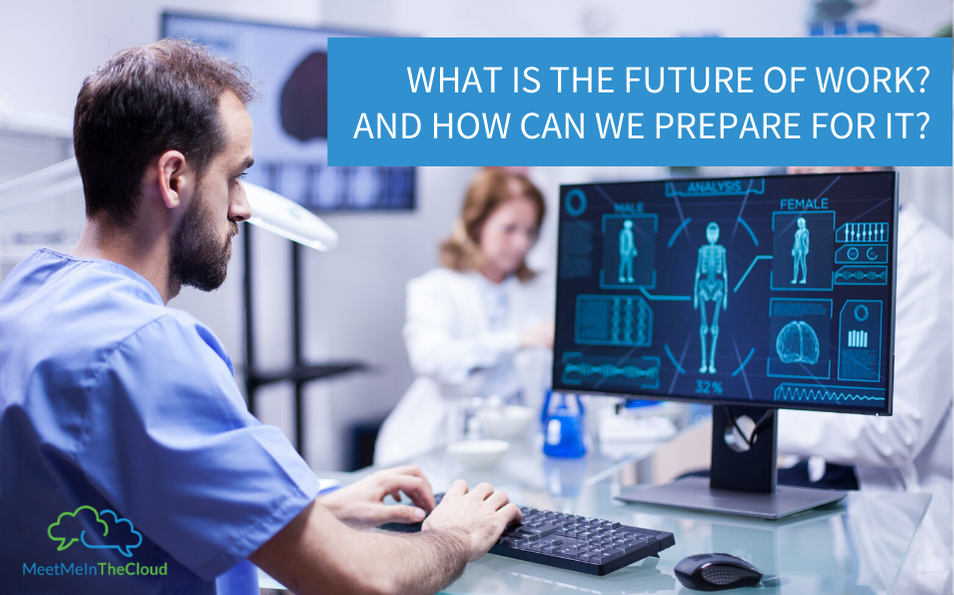 What is the Future of Work? And How Can We Prepare For It?