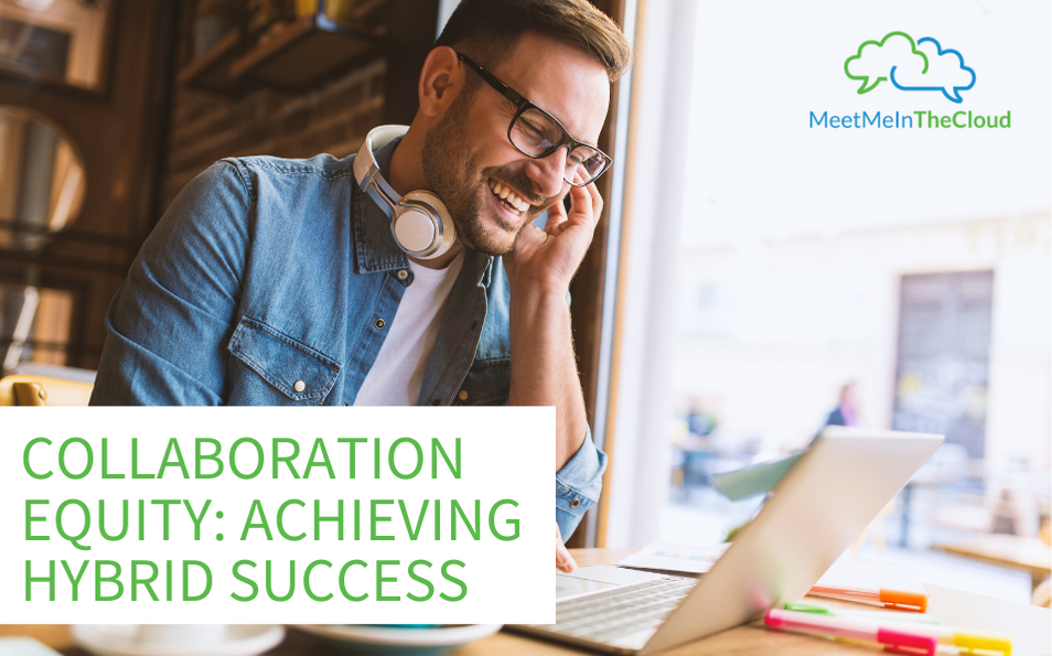 Collaboration Equity: Achieving Hybrid Success