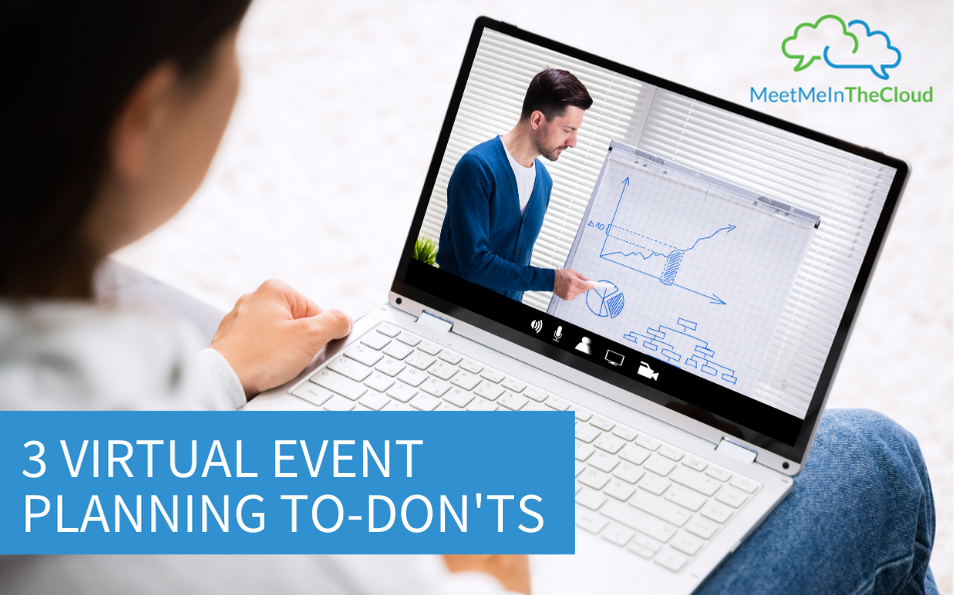3 Virtual Event Planning To-Don'ts