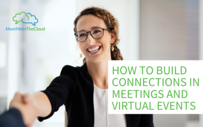 How to Build Connections in Meetings and Virtual Events