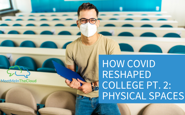 How COVID Reshaped College Pt. 2 – Physical Spaces