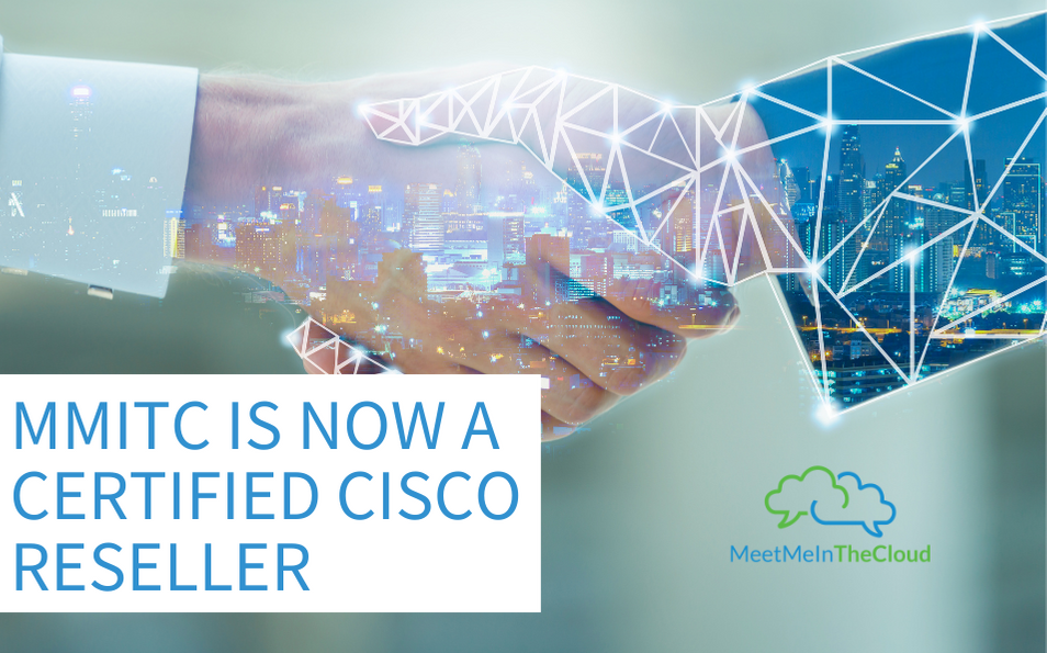 Meet me in the Cloud now a Certified Cisco Reseller