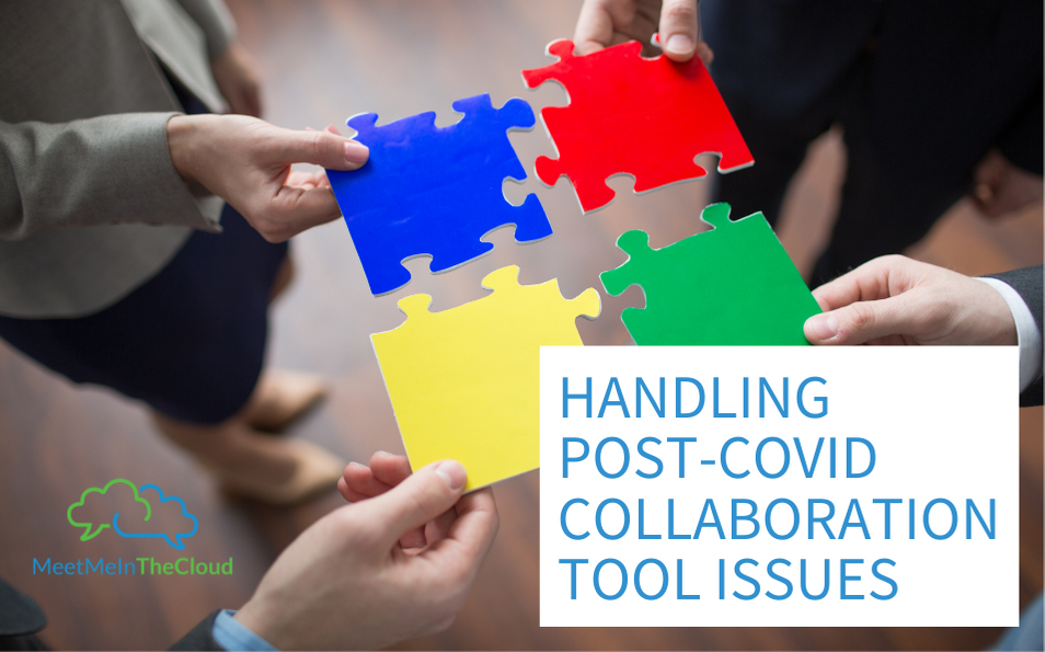 Handling Post-COVID Collaboration Tool Issues