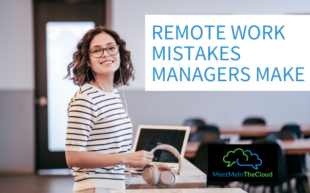 Remote Work Mistakes Managers Make