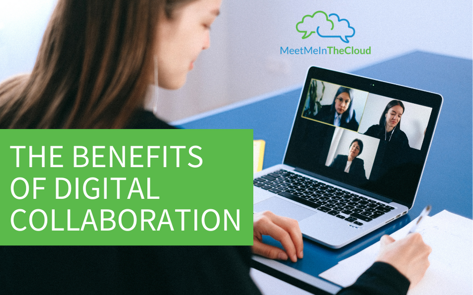 The Benefits of Digital Collaboration
